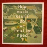 How much stuff do we really need?